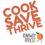 COOK SAVE THRIVE with Runaway Apricot